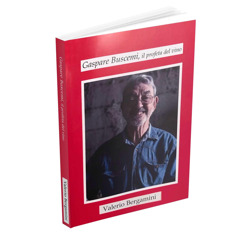 Gaspare Buscemi, il profeta del vino libro di Valerio Bergamini